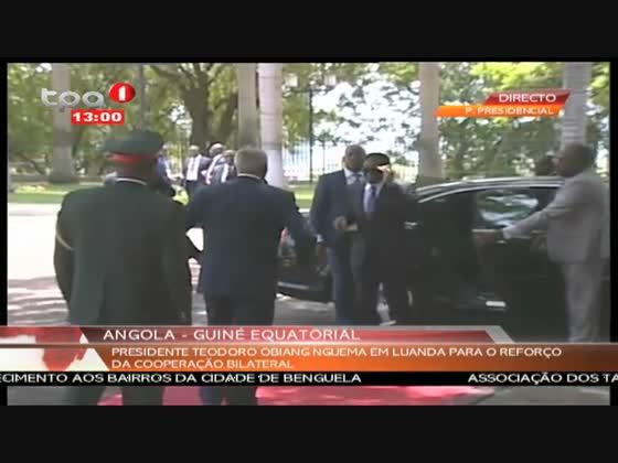 """Teodoro Obiang Nguema em Luanda """"Reforço da cooperação bilateral com Angola"""""""